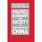 Politics, Economy and Society in Contemporary China by Bill Brugger