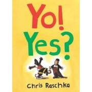 Yo! Yes? by C Raschka
