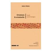Ortodoxia şi ortodoxiile. Studii social-teologice.