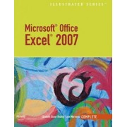 Microsoft Office Excel 2007 - Illustrated Complete by Elizabeth Eisner Reding