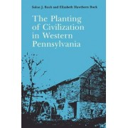 The Planting of Civilization in Western Pennsylvania by Solon Justus Buck