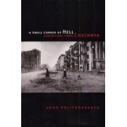 A Small Corner of Hell by Anna Politkovskaya