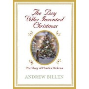 The Boy Who Invented Christmas by Andrew Billen