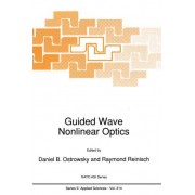 Guided Wave Nonlinear Optics by Daniel B. Ostrowsky