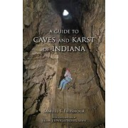 A Guide to Caves and Karst of Indiana by Samuel S. Frushour