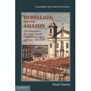 Rebellion on the Amazon by Mark Harris