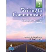 Writing to Communicate 2 by Cynthia A. Boardman