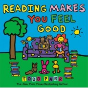 Reading Makes You Feel Good by Todd Parr