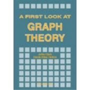 First Look At Graph Theory, A by John Clark