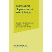 International Organisation in World Politics by David Armstrong