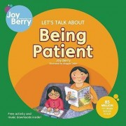 Let's Talk About Being Patient by Joy Berry