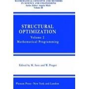 Structural Optimization: Mathematical Programming v. 2 by A. Borkowski