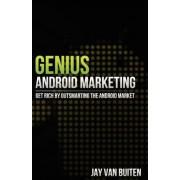 Genius Android Marketing by Jay Van Buiten