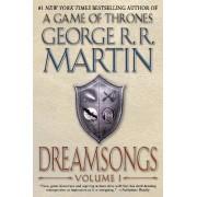 Dreamsongs, Volume I by George R R Martin