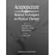 Acupuncture and Related Techniques in Physical Therapy by Val Hopwood