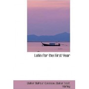 Latin for the First Year by Walter Balfour Gunnison