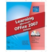 Learning Microsoft Office 2007 Deluxe by Suzanne Weixel