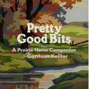 Pretty Good Bits from a Prairie Home Companion and Garrison Keillor by Aphc