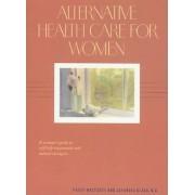 Alternative Health Care for Women by Patsy Westcott