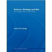 Science, Strategy and War by Frans P. B. Osinga
