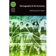 Demography and the Economy by John B. Shoven