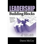 Leadership Building Blocks by Dawn R McCoy