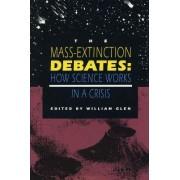 The Mass-Extinction Debates by William Glen