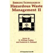 Emerging Technologies in Hazardous Waste Management II: II by D. William Tedder