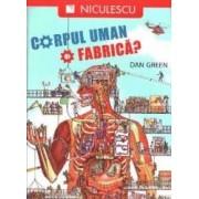Corpul uman o fabrica - Dan Green