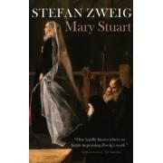 Mary Stuart by Stefan Zweig