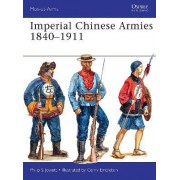 Imperial Chinese Armies 1840-1911 by Philip S. Jowett