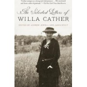 The Selected Letters Of Willa Cather by Andrew Jewell