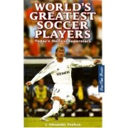 World's Greatest Soccer Players by J. Alexander Poulton