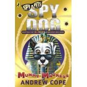 Spy Dog: Mummy Madness by Andrew Cope