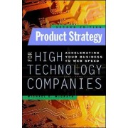 Product Strategy for High Technology Companies by Michael E. McGrath