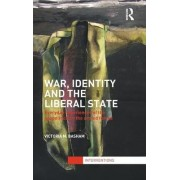 War, Identity and the Liberal State by Victoria M. Basham