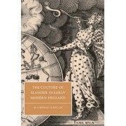 The Culture of Slander in Early Modern England by M. Lindsay Kaplan