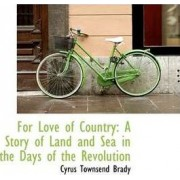 For Love of Country by Cyrus Townsend Brady