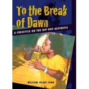 To the Break of Dawn by William Jelani Cobb