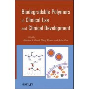 Biodegradable Polymers in Clinical Use and Clinical Development by Abraham J. Domb