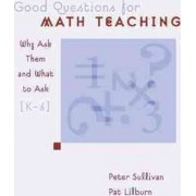 Good Questions for Math Teaching by Peter Sullivan