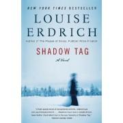 Shadow Tag by Louise Erdich
