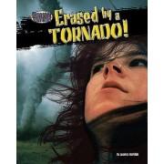 Erased by a Tornado! by Jessica Rudolph
