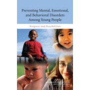 Preventing Mental, Emotional, and Behavioral Disorders Among Young People by Mary Ellen O'Connell