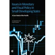 Issues in Monetary and Fiscal Policy in Small Developing States by T. K. Jayaraman