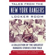 Tales from the New York Rangers Locker Room: A Collection of the Greatest Rangers Stories Ever Told