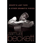 Krapp's Last Tape & Other Dramatic Pieces by Samuel Beckett
