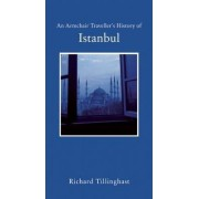 An Armchair Traveller's History of Istanbul by Richard Tillinghast