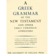 Greek Grammar of the New Testament and Other Early Christian Literature by Robert W. Funk