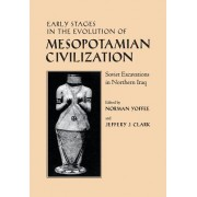 Early Stages in the Evolution of Mesopotamian Civilization: Soviet Excavations in Northern Iraq